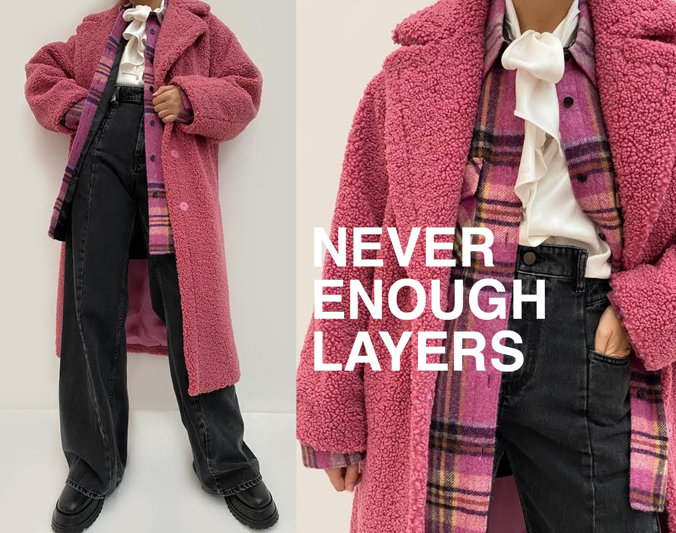 NEVER ENOUGH LAYERS
